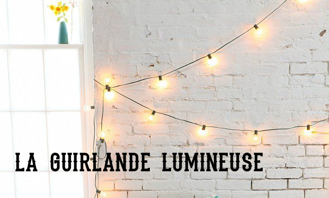 tendance la guirlande lumineuse mademoiselle claudine le blog. Black Bedroom Furniture Sets. Home Design Ideas